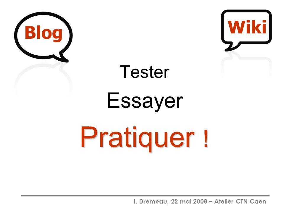 Tester Essayer Pratiquer ! Blog Wiki