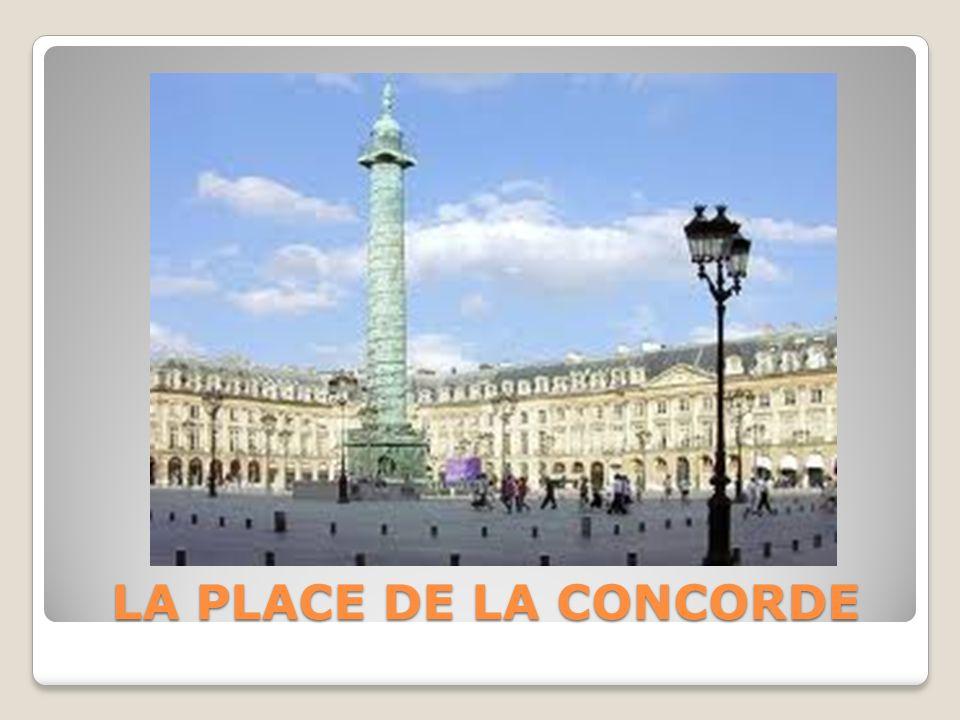 LA PLACE DE LA CONCORDE LA PLACE DE LA CONCORDE