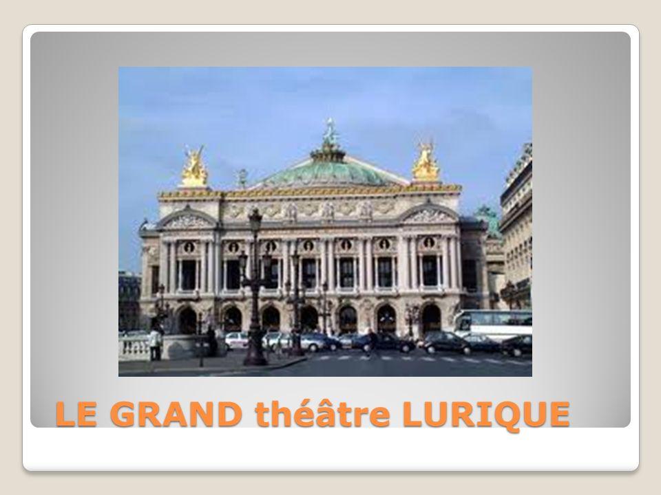 LE GRAND théâtre LURIQUE LE GRAND théâtre LURIQUE