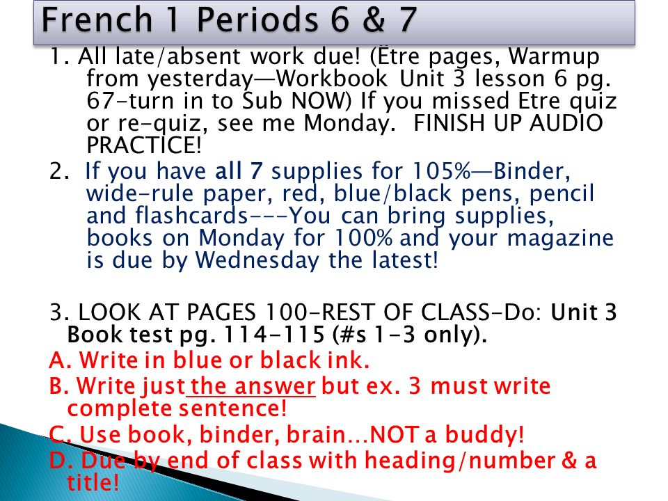 1. All late/absent work due. (Être pages, Warmup from yesterdayWorkbook Unit 3 lesson 6 pg.