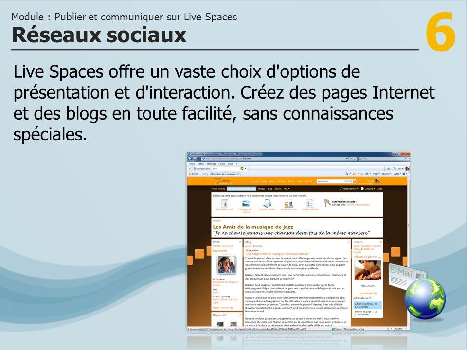 6 Live Spaces offre un vaste choix d options de présentation et d interaction.