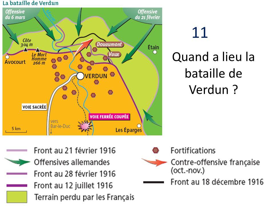 11 Quand a lieu la bataille de Verdun ?