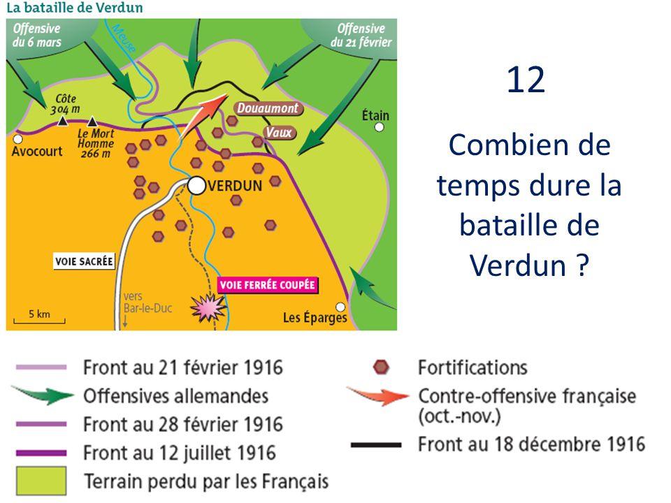 12 Combien de temps dure la bataille de Verdun ?