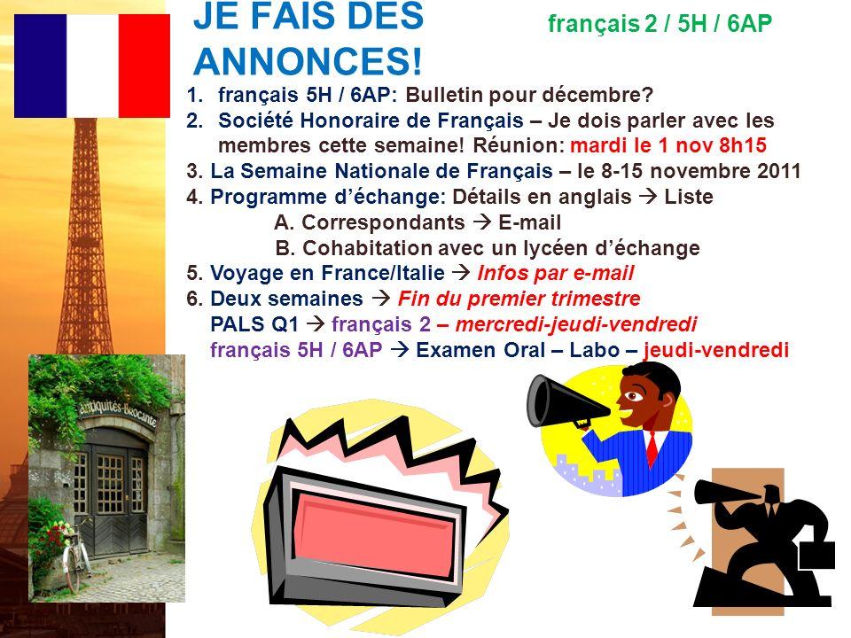 français 2 le 2-3 novembre 2011 ActivitéClasseur I. Corrigeons : 1. Assessment pp. 318-319 Act. 1-2-3-4-5 2. Le cahier dexercices pp. 87-91 Act. 1-2-3