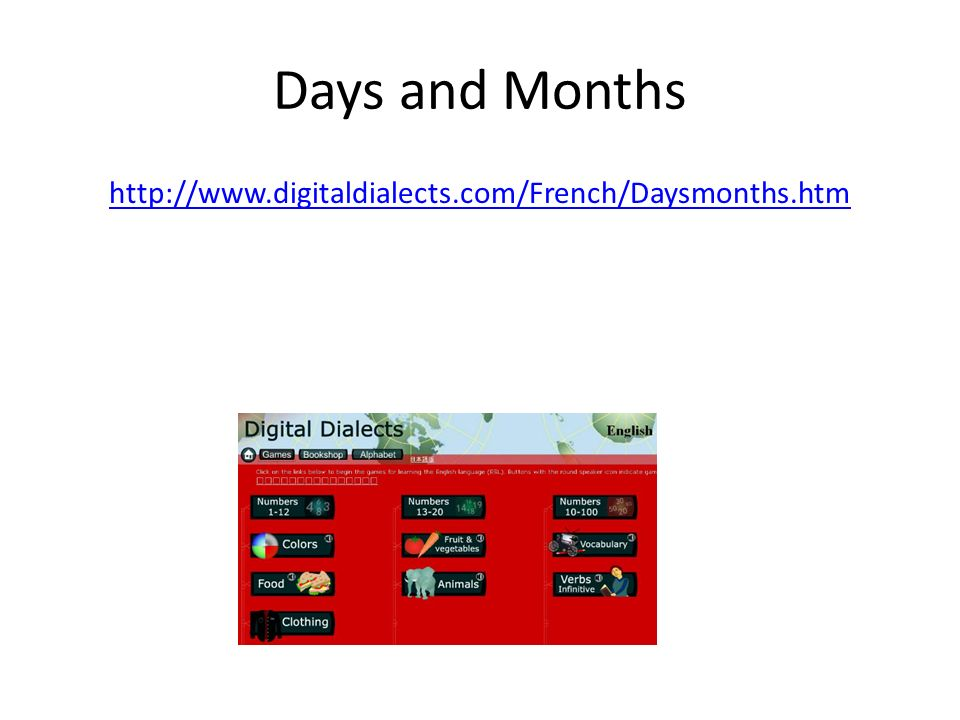 Days and Months http://www.digitaldialects.com/French/Daysmonths.htm
