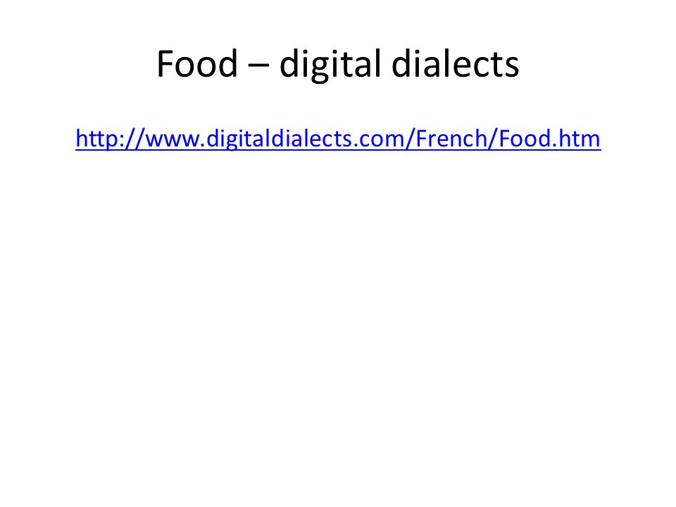 Food – digital dialects http://www.digitaldialects.com/French/Food.htm