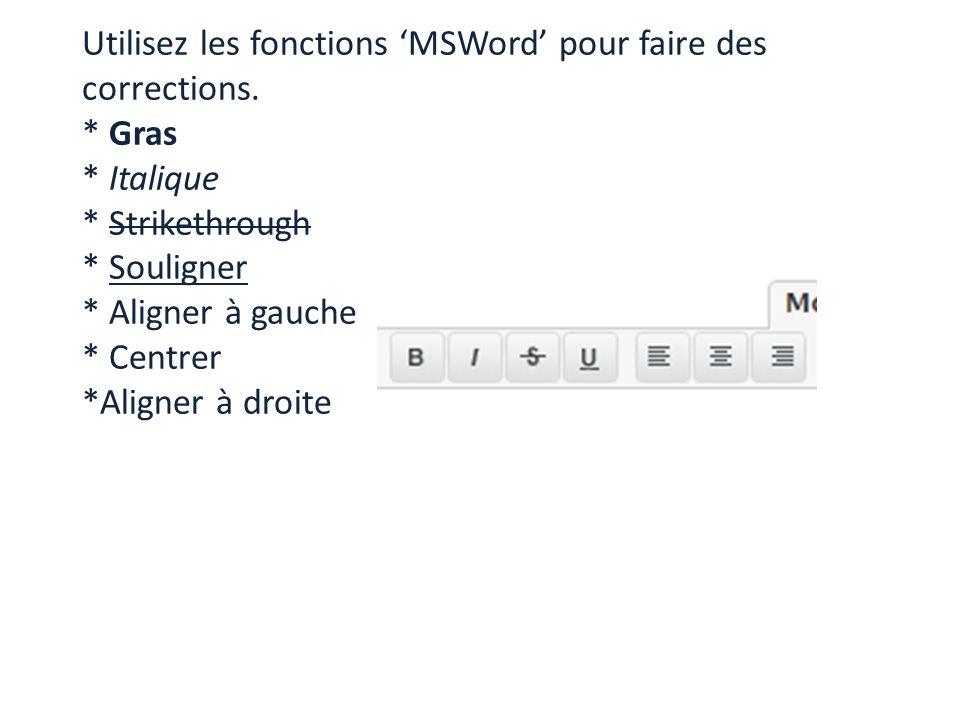 Utilisez les fonctions MSWord pour faire des corrections.