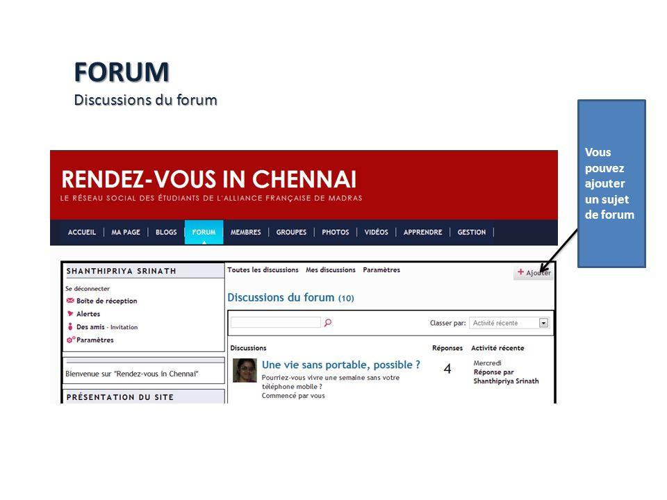 FORUM Discussions du forum Vous pouvez ajouter un sujet de forum
