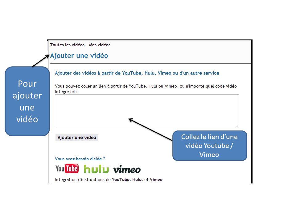 Collez le lien dune vidéo Youtube / Vimeo Pour ajouter une vidéo