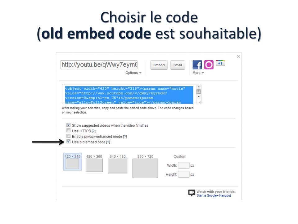 Choisir le code (old embed code est souhaitable)