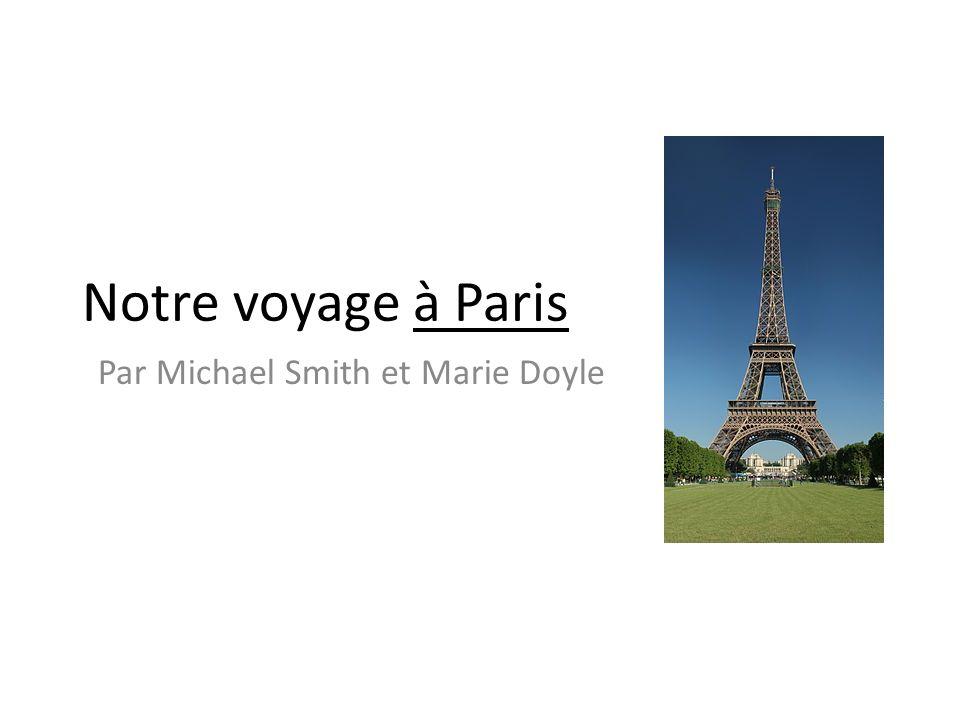 Notre voyage à Paris Par Michael Smith et Marie Doyle