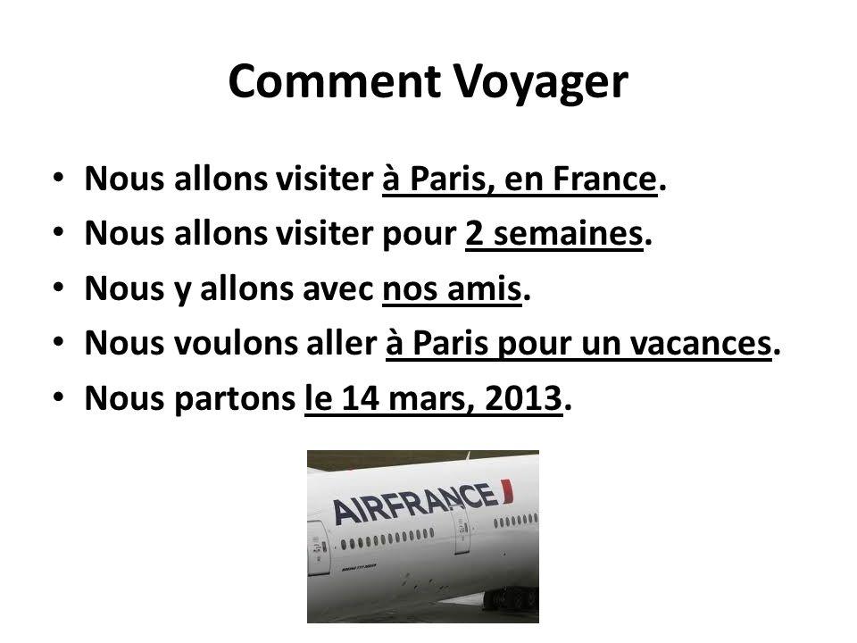 Comment Voyager Nous allons visiter à Paris, en France.