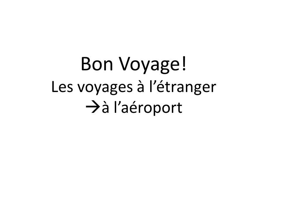 Bon Voyage! Les voyages à létranger à laéroport