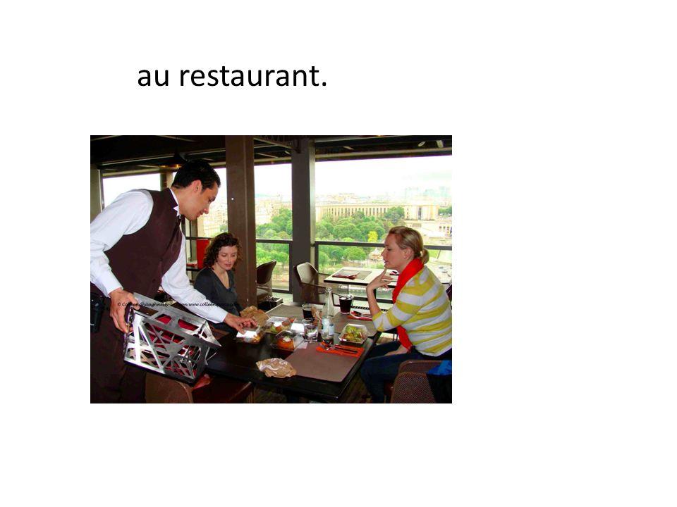 au restaurant.