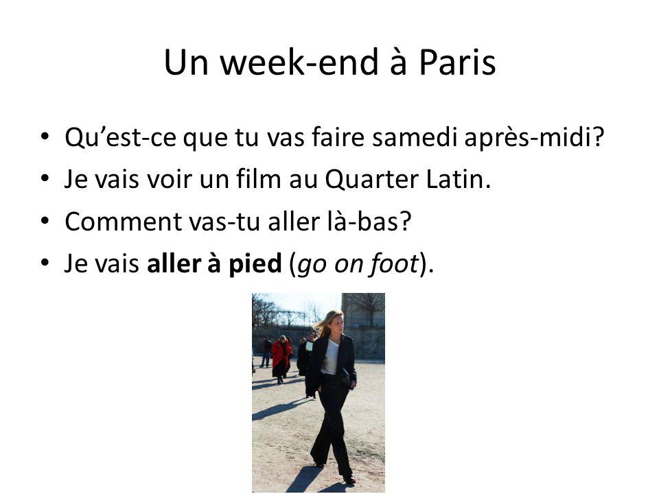 Un week-end à Paris Quest-ce que tu vas faire samedi après-midi.