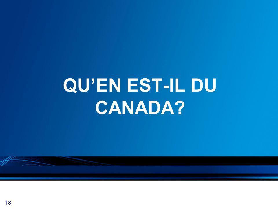 18 QUEN EST-IL DU CANADA