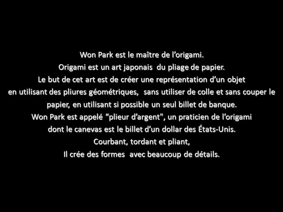 Won Park est le maître de lorigami.Origami est un art japonais du pliage de papier.