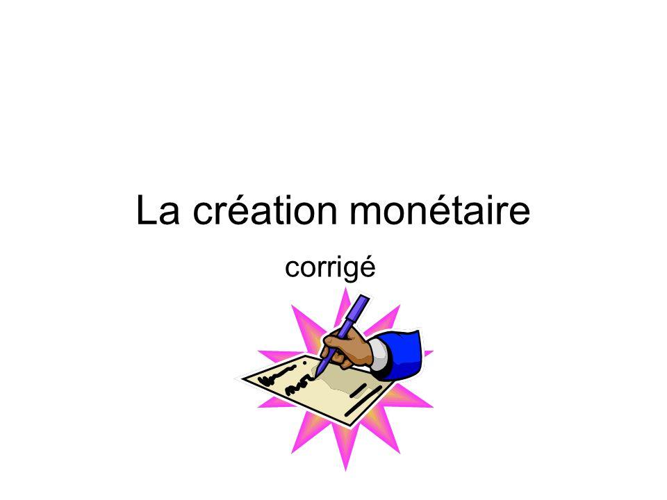 La création monétaire corrigé