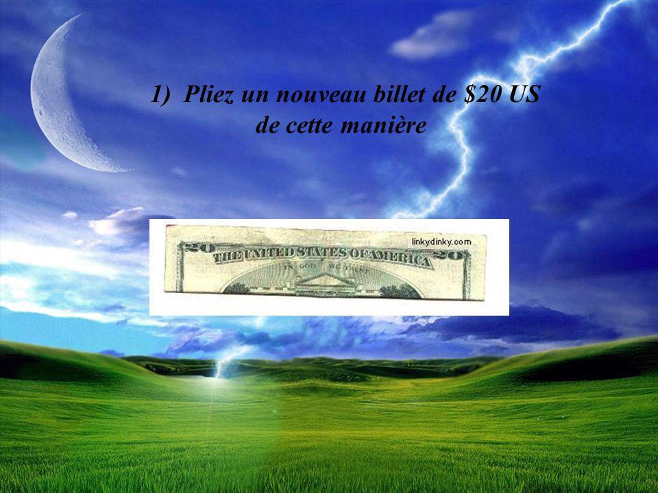 1) Pliez un nouveau billet de $20 US de cette manière