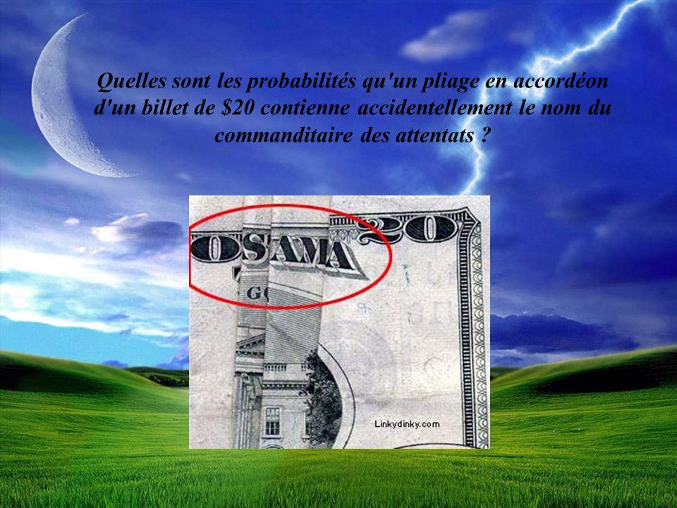 Quelles sont les probabilités qu'un pliage en accordéon d'un billet de $20 contienne accidentellement le nom du commanditaire des attentats ?