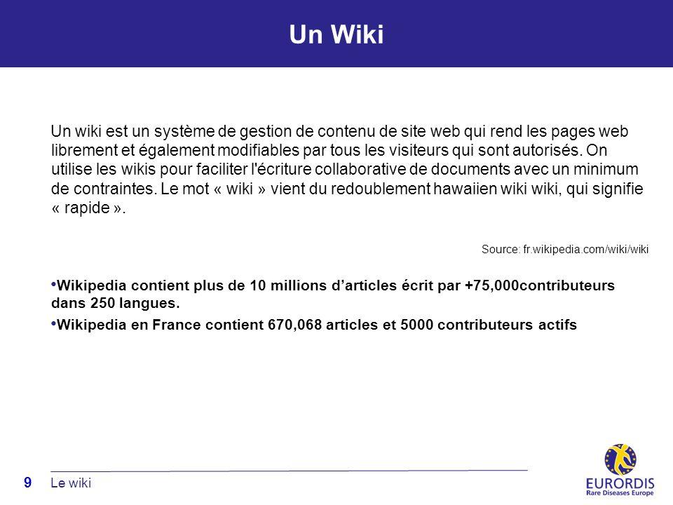 9 Un Wiki Un wiki est un système de gestion de contenu de site web qui rend les pages web librement et également modifiables par tous les visiteurs qui sont autorisés.