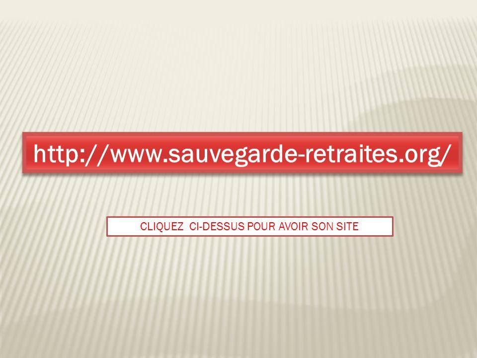 http://www.sauvegarde-retraites.org/ CLIQUEZ CI-DESSUS POUR AVOIR SON SITE