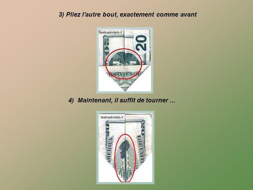 1) Pliez un nouveau billet de 20 $ en deux. 2) Pliez le à nouveau, en prenant soin de le plier exactement comme ci-dessous DE MIEUX EN MIEUX!