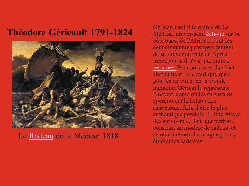 Le Radeau de la Méduse 1818Radeau Géricault peint le drame de La Méduse, un vaisseau échoué sur la côte ouest de l'Afrique, dont les cent cinquante pa