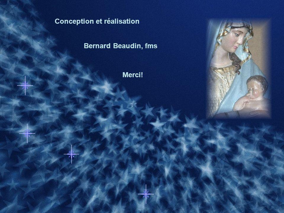 Conception et réalisation Bernard Beaudin, fms Merci!
