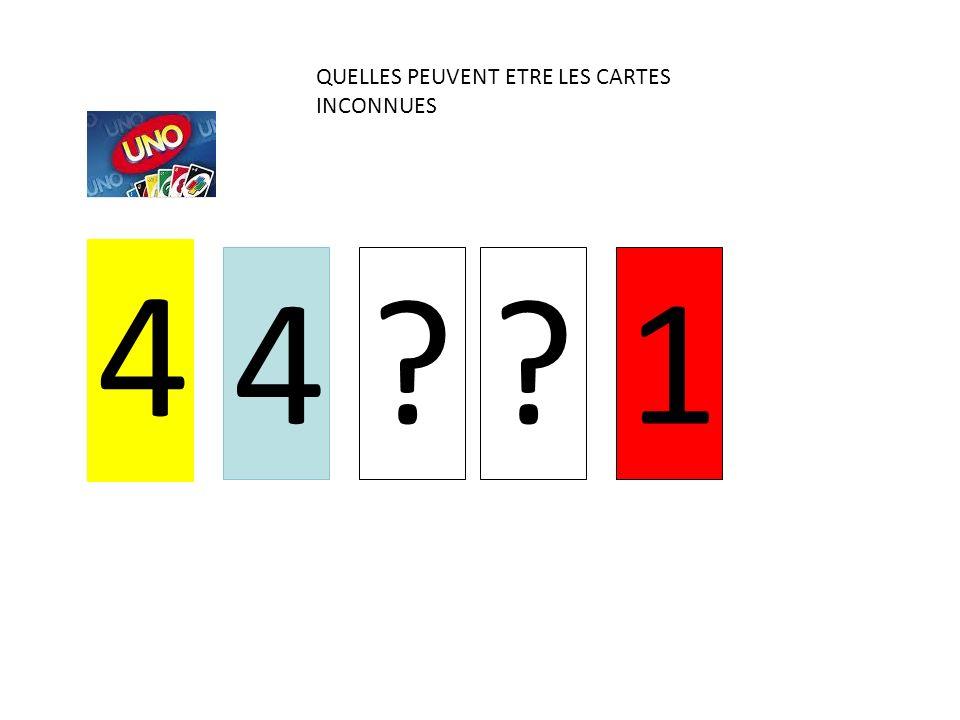 4 4??1 QUELLES PEUVENT ETRE LES CARTES INCONNUES