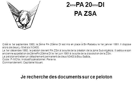 Créé le 1er septembre 1960, le 2ème PA 20ème DI est mis en place à Bir-Rabalou le 1er janvier 1961. Il dispose alors de deux L-18 et six N 3400. Le 1e