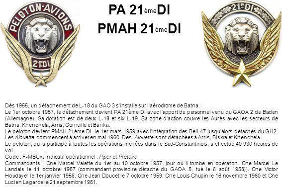 Dès 1955, un détachement de L-18 du GAO 3 s'installe sur l'aérodrome de Batna. Le 1er octobre 1957, le détachement devient PA 21ème DI avec l'apport d