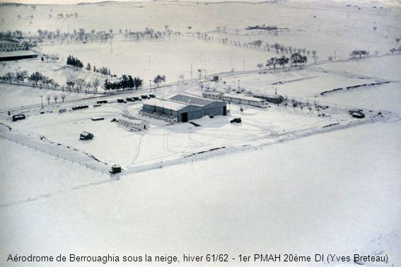 Aérodrome de Berrouaghia sous la neige, hiver 61/62 - 1er PMAH 20ème DI (Yves Breteau)