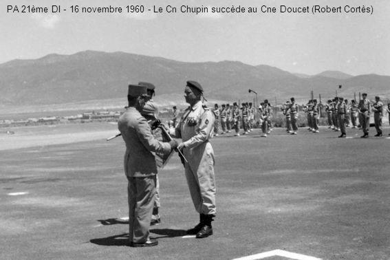 PA 21ème DI - 16 novembre 1960 - Le Cn Chupin succède au Cne Doucet (Robert Cortès)