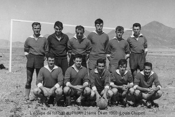 Léquipe de fot-ball du PMAH 21ème DI en 1960 (Louis Chupin)