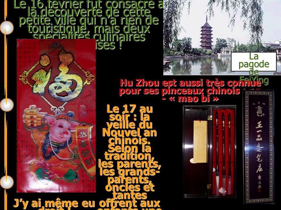 La pagode de FeiYing Le 16 février fut consacré à la découverte de cette petite ville qui na rien de touristique, mais deux spécialités culinaires dél