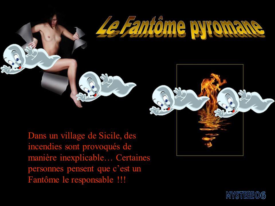 Dans un village de Sicile, des incendies sont provoqués de manière inexplicable… Certaines personnes pensent que cest un Fantôme le responsable !!!