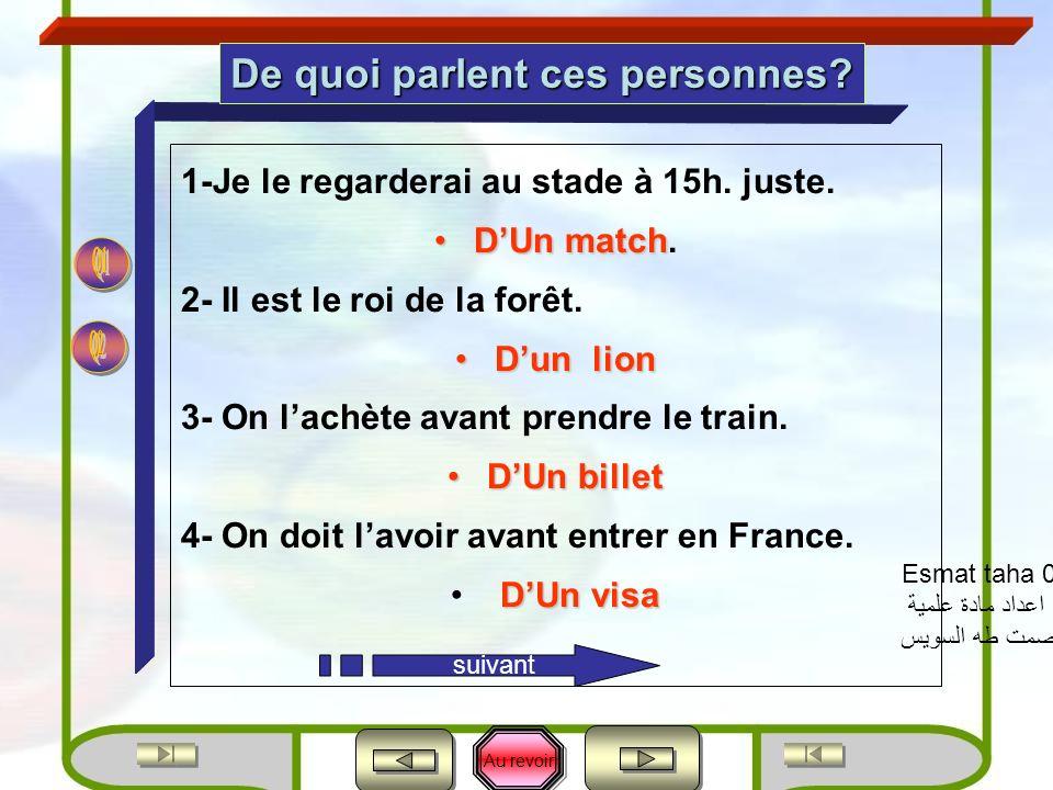 Au revoir 4.On doit lavoir avant entrer en France. 5.On lécrit de haut en pas. 6.On lécrit de gauche à droite. 7.Il ne faut pas la crever. De quoi par