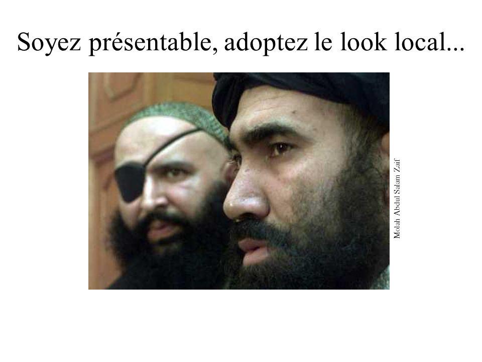 Soyez présentable, adoptez le look local... Molah Abdul Salam Zaif