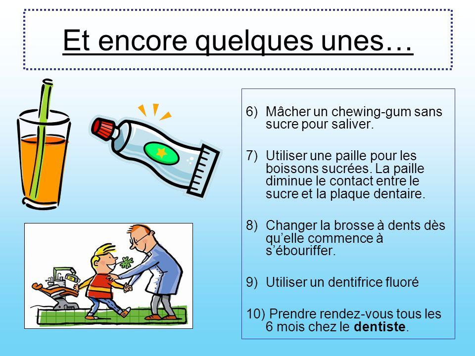 Quelques règles à respecter 1)Se brosser les dents deux fois par jour : le matin et le soir après chaque repas.brosser 2)Se brosser les dents pendant