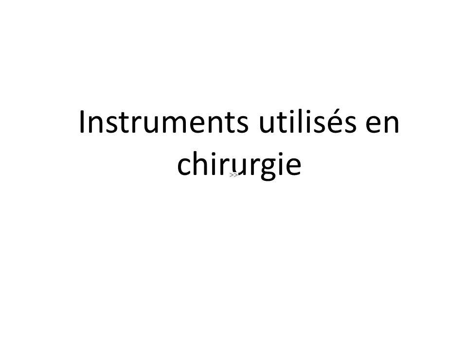 Instruments utilisés en chirurgie