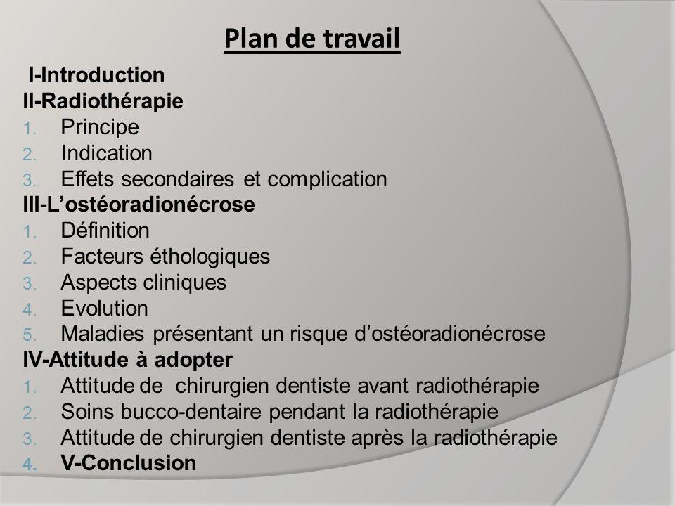 1-Attitude de chirurgien dentiste avant la radiothérapie : La prise en charge du patient devant être irradié doit être pluridisciplinaire.
