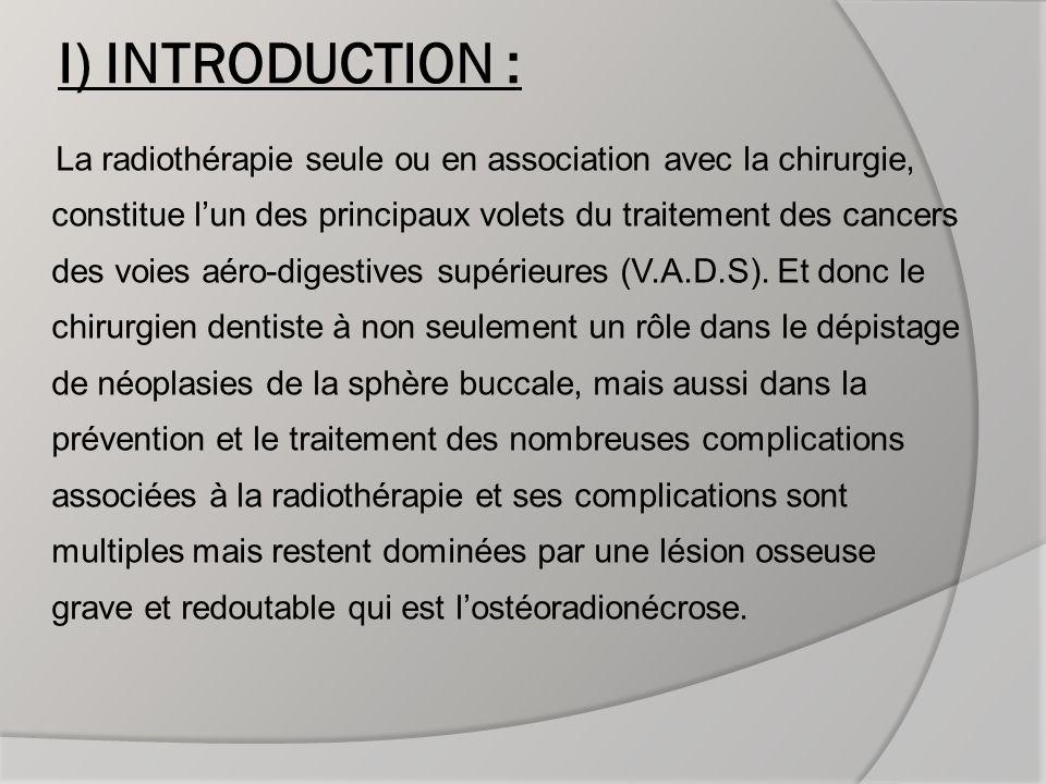 La survenue dune ostéoradionécrose doit être prévenue par une évaluation du cas avant irradiation et des examens bucco-dentaires.