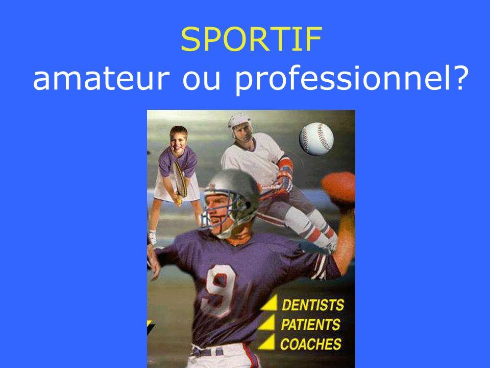 SPORTIF amateur ou professionnel?
