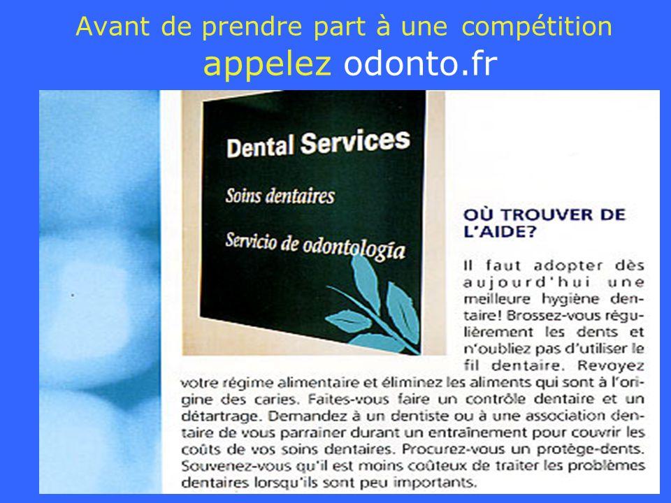 Avant de prendre part à une compétition appelez odonto.fr