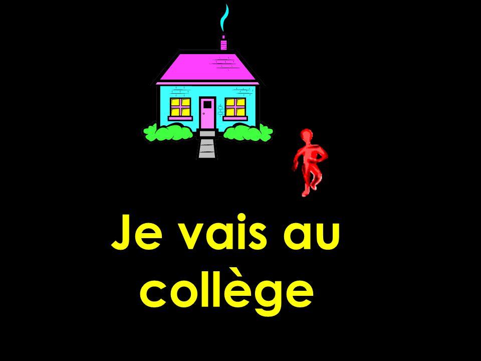 Je vais au collège