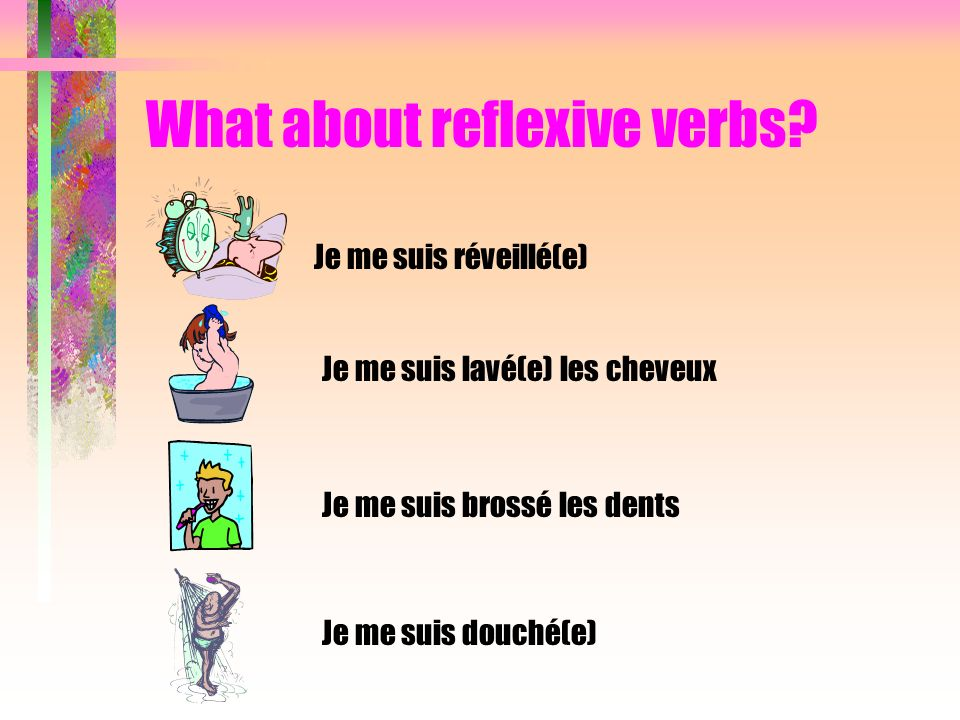 What about reflexive verbs.