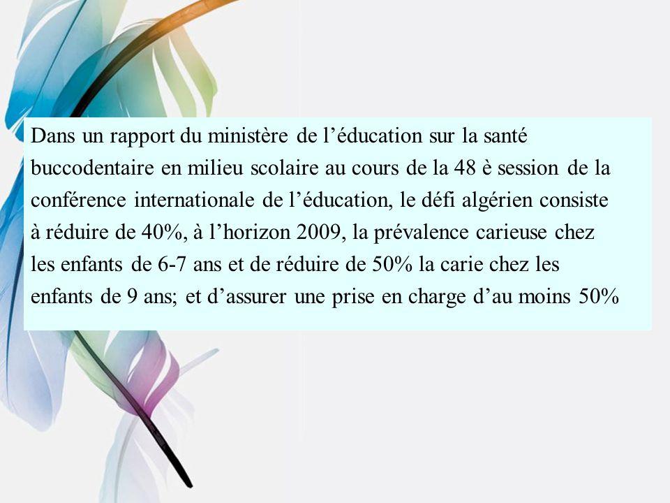 Dans un rapport du ministère de léducation sur la santé buccodentaire en milieu scolaire au cours de la 48 è session de la conférence internationale d