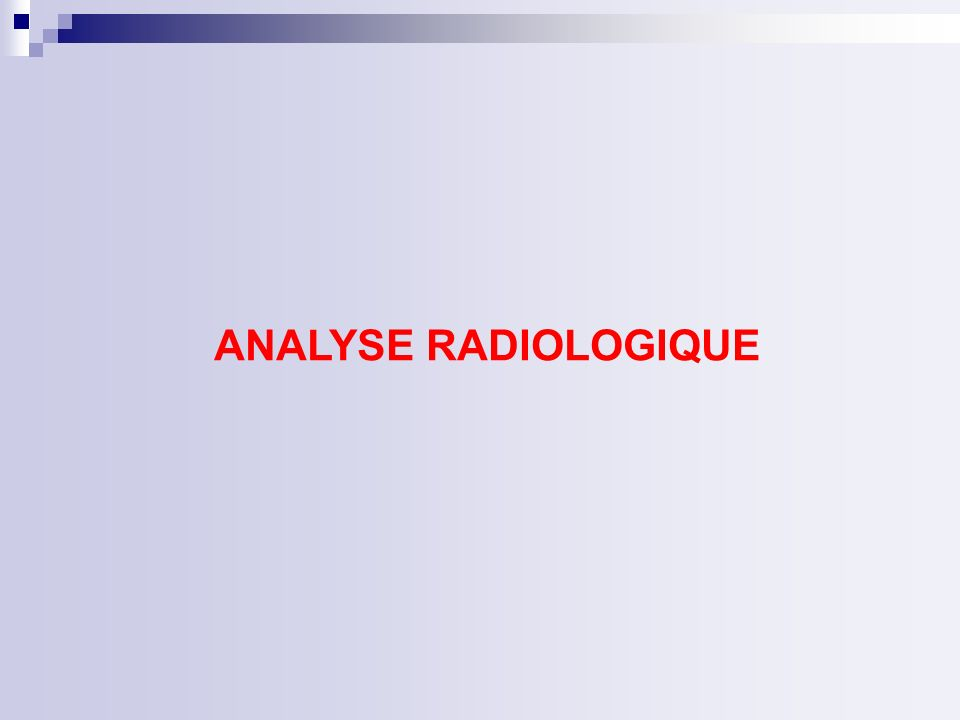 ANALYSE RADIOLOGIQUE