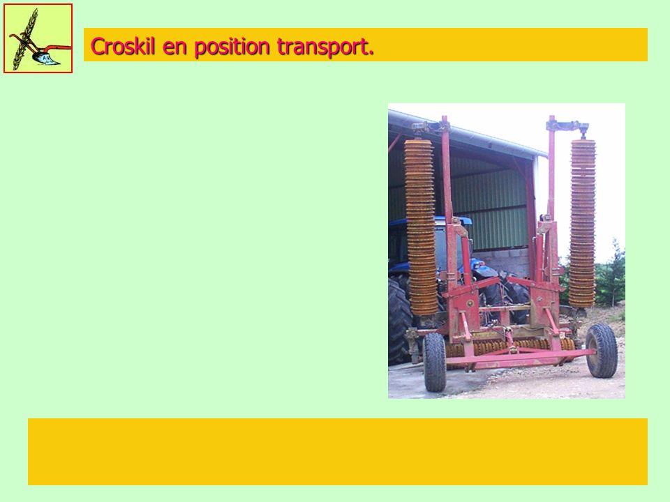 Croskil en position transport.